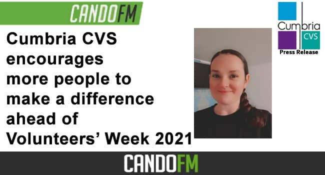 Cumbria CVS encourages more people to make a difference ahead of  Volunteers' Week 2021