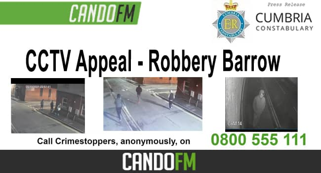 CCTV Appeal – Robbery Barrow