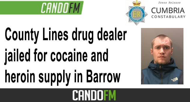 County Lines drug dealer jailed for cocaine and heroin supply in Barrow