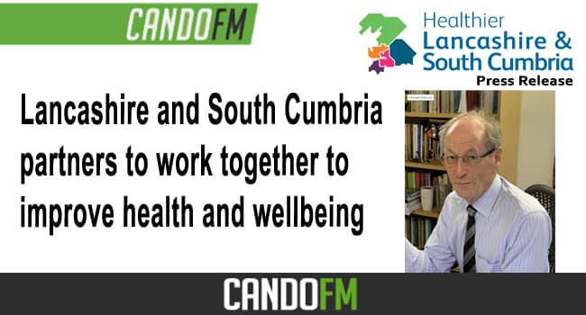 Lancashire and South Cumbria partners to work together to improve health and wellbeing