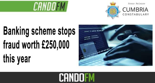 Banking scheme stops  fraud worth £250,000  this year