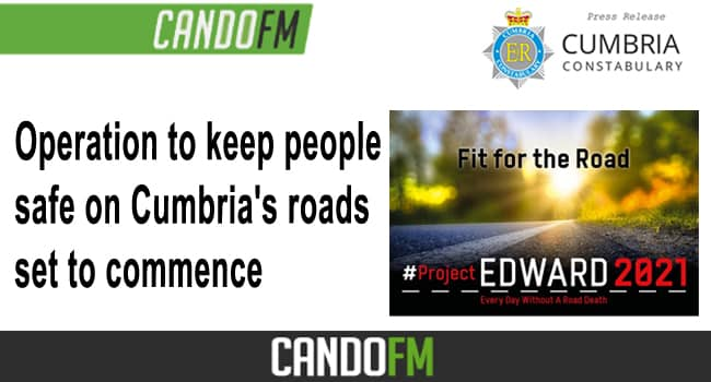 Operation to keep people safe on Cumbria's roads set to commence
